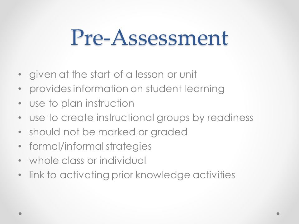 Pre-Assessment given at the start of a lesson or unit