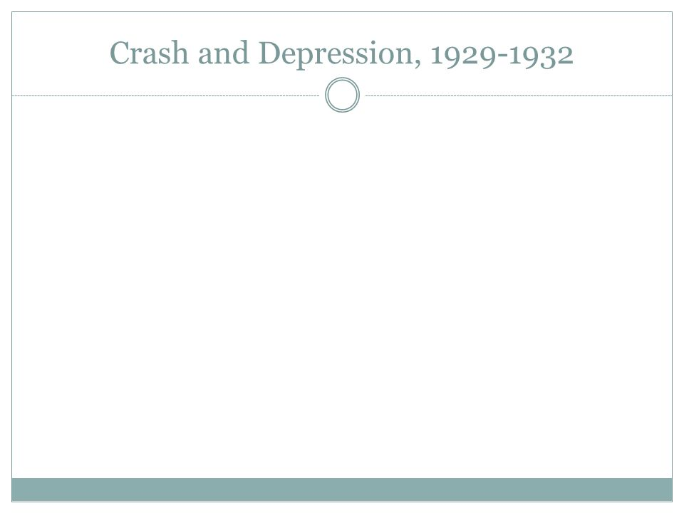 Crash and Depression, 1929-1932