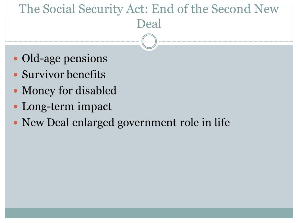 The Social Security Act: End of the Second New Deal