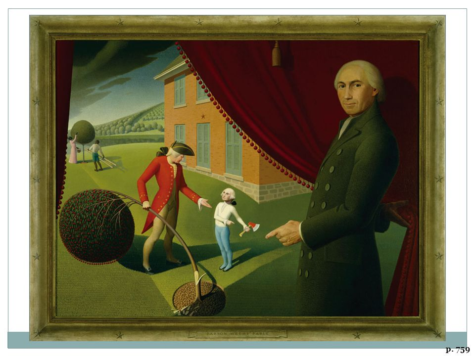 GRANT WOOD'S PARSON WEEMS' FABLE, 1939 The story of George Washington and the cherry tree first appeared in the 1806 edition of a popular biography by the Rev. Mason Weems. Grant Wood's whimsical representation of the tale reflected a late-1930s tendency in the arts to portray American themes in a positive and affirmative way.