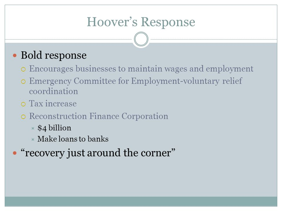 Hoover's Response Bold response recovery just around the corner