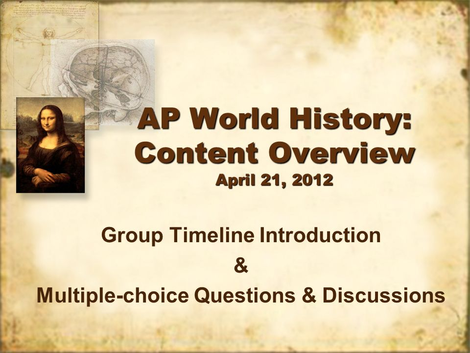 AP World History: Content Overview April 21, 2012