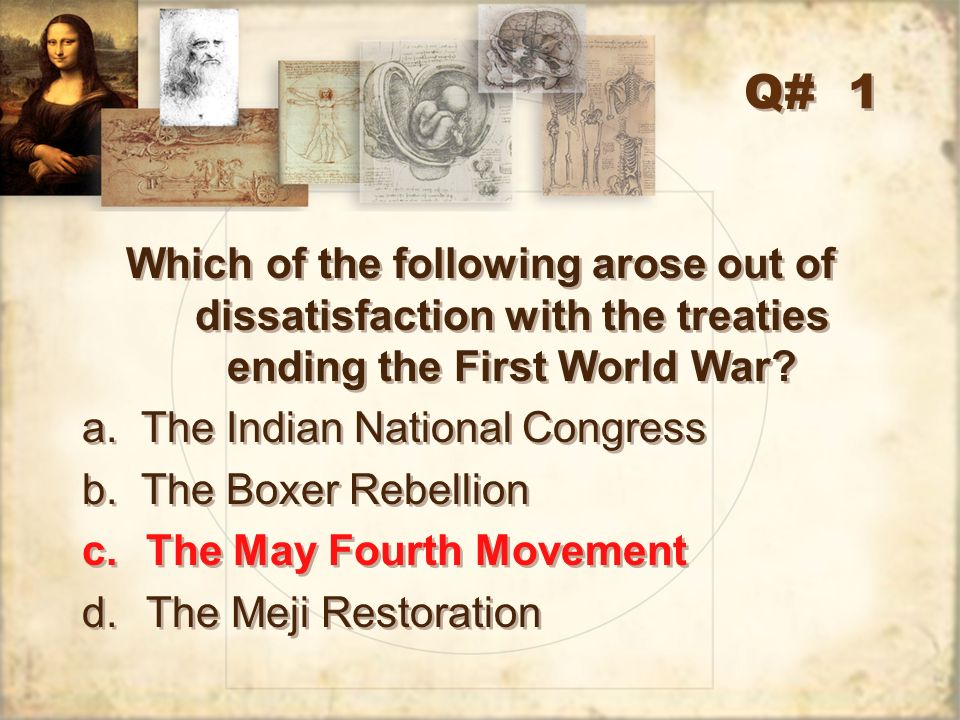 Q# 1 Which of the following arose out of dissatisfaction with the treaties ending the First World War