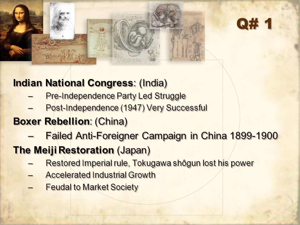 Q# 1 Indian National Congress: (India) Boxer Rebellion: (China)