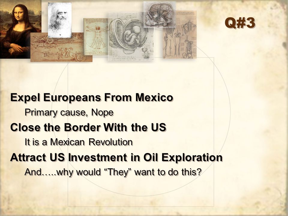 Q#3 Expel Europeans From Mexico Close the Border With the US