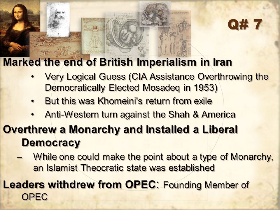 Q# 7 Marked the end of British Imperialism in Iran