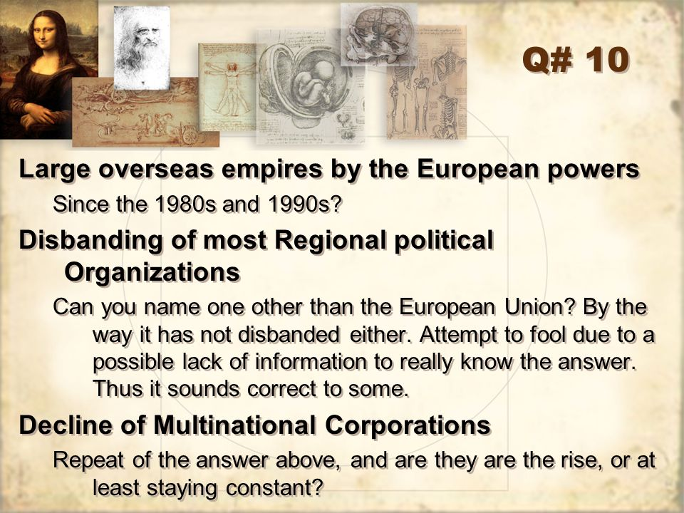 Q# 10 Large overseas empires by the European powers