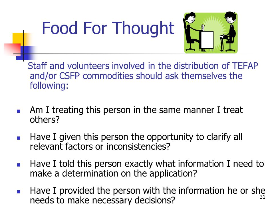 Food For Thought Staff and volunteers involved in the distribution of TEFAP and/or CSFP commodities should ask themselves the following:
