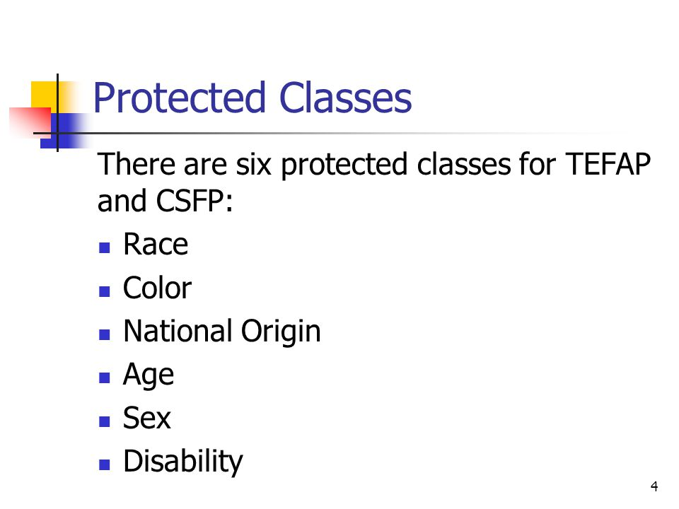 Protected Classes There are six protected classes for TEFAP and CSFP:
