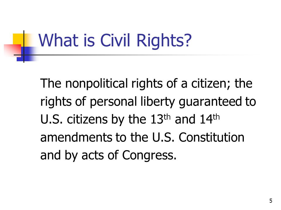 What is Civil Rights The nonpolitical rights of a citizen; the