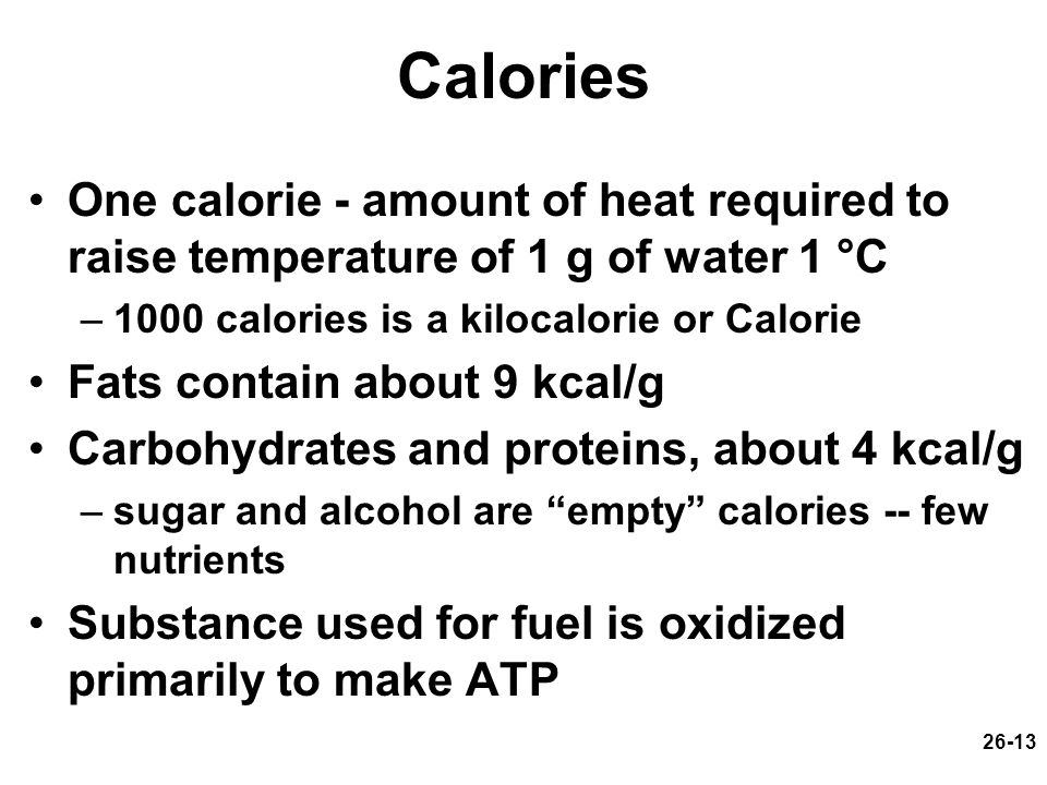 Calories One calorie - amount of heat required to raise temperature of 1 g of water 1 °C. 1000 calories is a kilocalorie or Calorie.