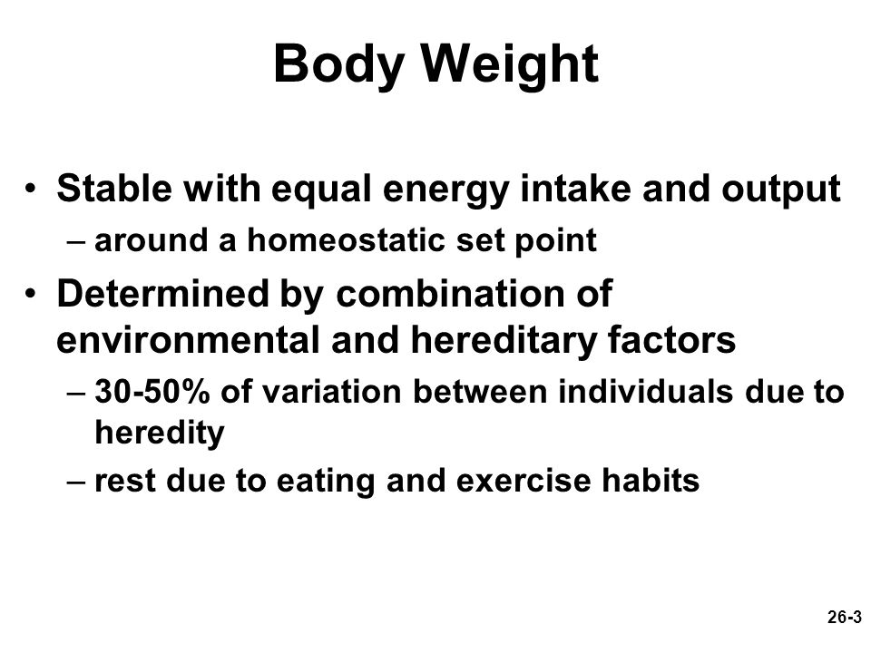 Body Weight Stable with equal energy intake and output