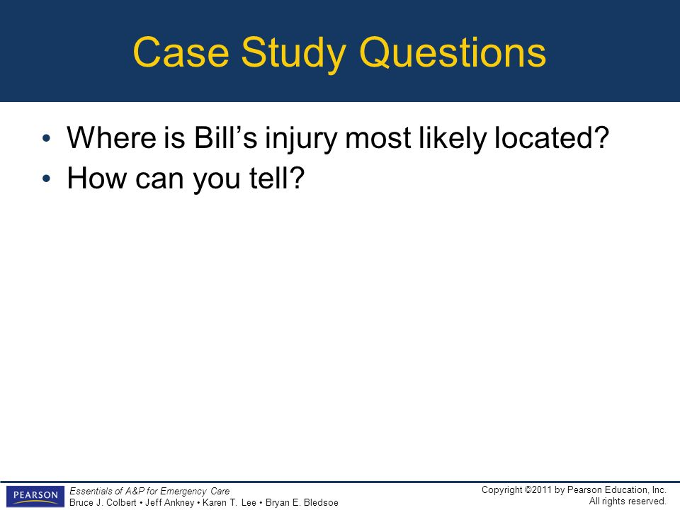 Case Study Questions Where is Bill's injury most likely located