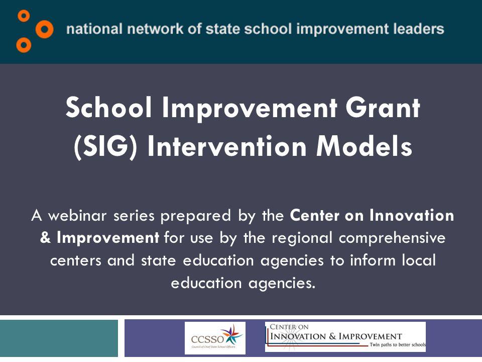 School Improvement Grant (SIG) Intervention Models