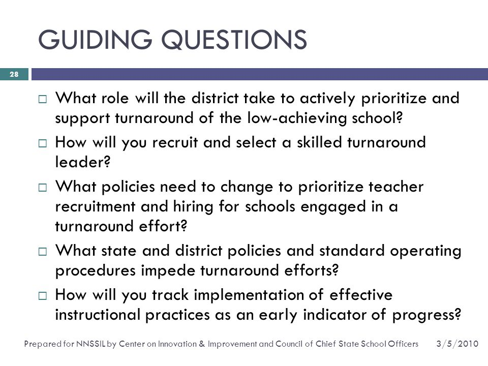 GUIDING QUESTIONS What role will the district take to actively prioritize and support turnaround of the low-achieving school