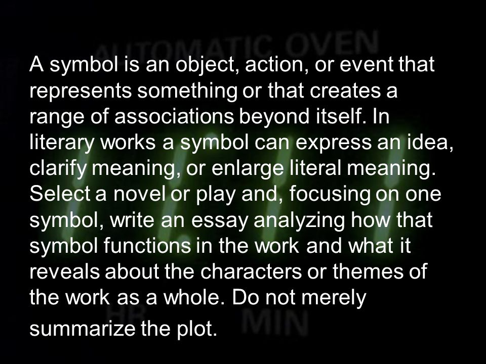 A symbol is an object, action, or event that represents something or that creates a range of associations beyond itself.