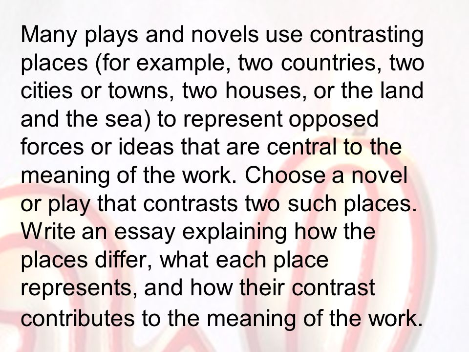 a play of contrasts essay Home → sparknotes → shakespeare study guides → romeo and juliet → study questions romeo and compare and contrast the at the beginning of the play.