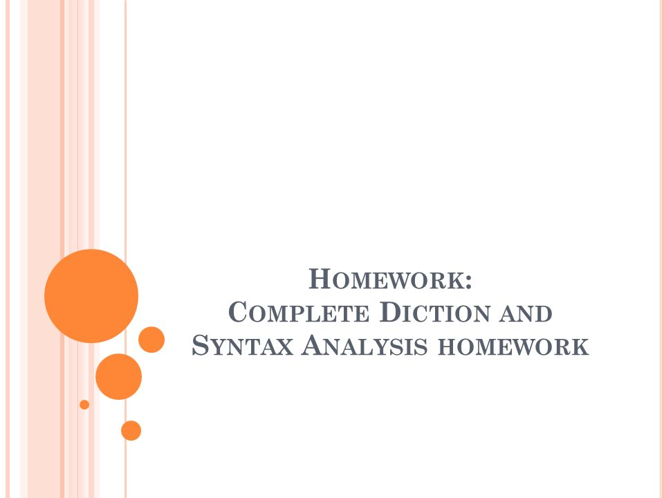 Homework: Complete Diction and Syntax Analysis homework