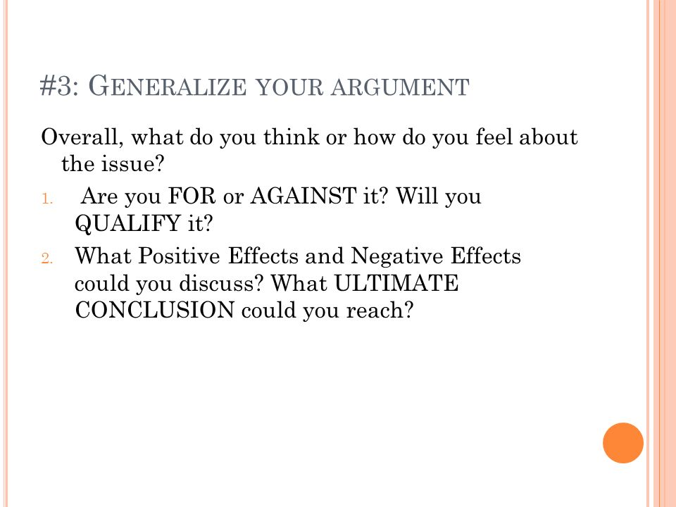 #3: Generalize your argument