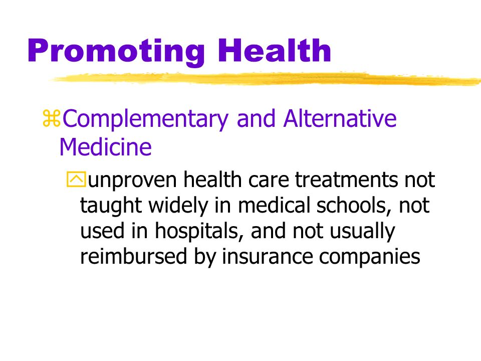 Promoting Health Complementary and Alternative Medicine