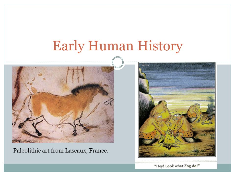 Early Human History Paleolithic art from Lascaux, France.