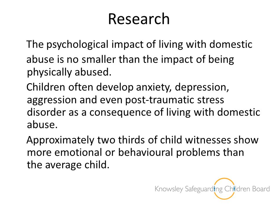 Research The psychological impact of living with domestic