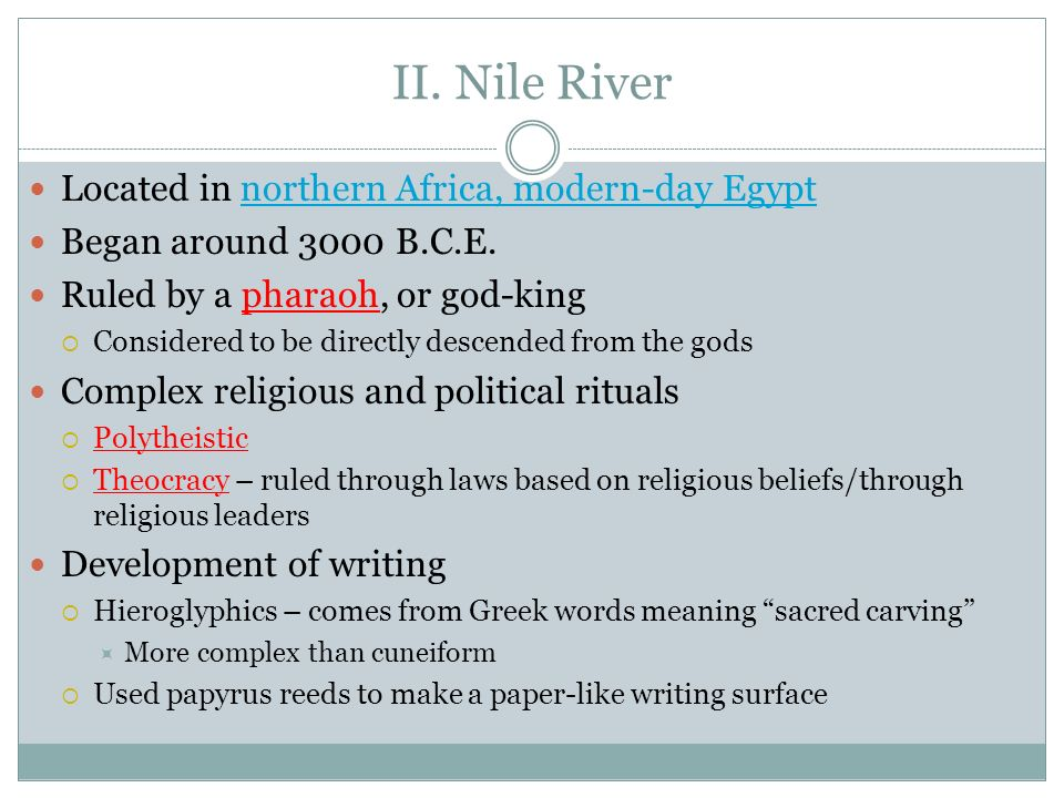 II. Nile River Located in northern Africa, modern-day Egypt