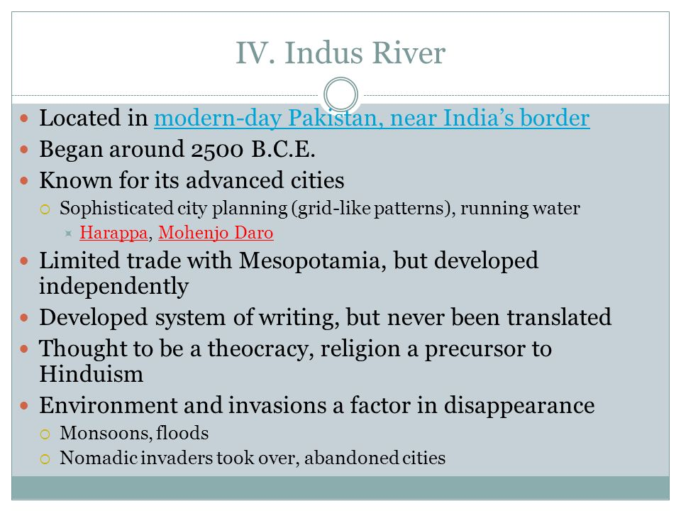 IV. Indus River Located in modern-day Pakistan, near India's border