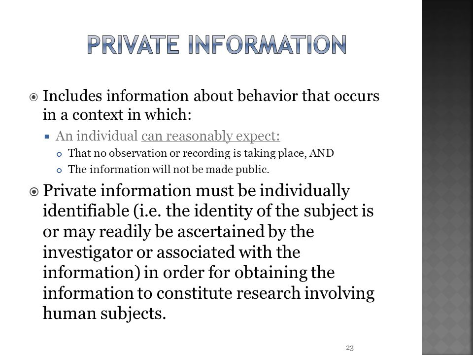 private information Includes information about behavior that occurs in a context in which: An individual can reasonably expect: