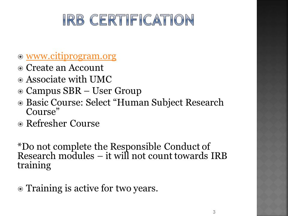 IRB CERTIFICATION www.citiprogram.org Create an Account