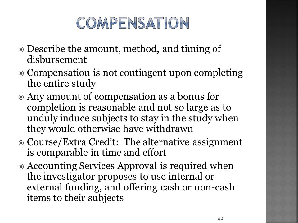 COMPENSATION Describe the amount, method, and timing of disbursement