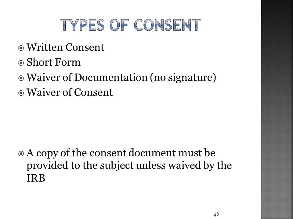 Types of consent Written Consent Short Form