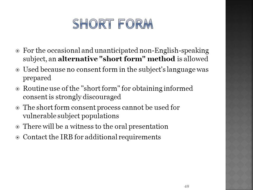 Short form For the occasional and unanticipated non-English-speaking subject, an alternative short form method is allowed.