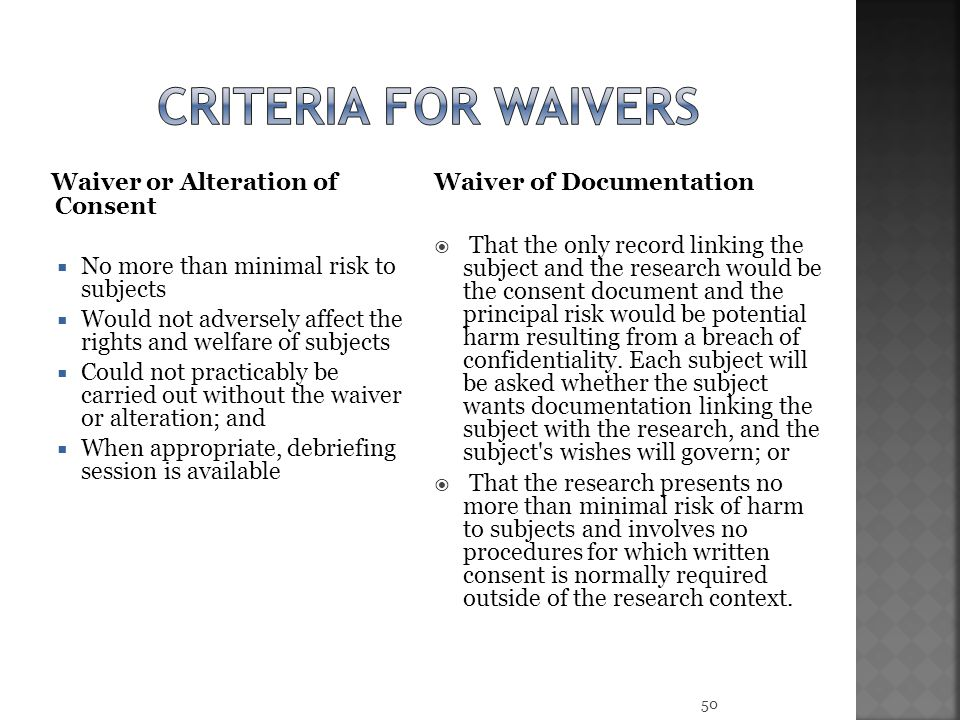 Criteria for waivers Waiver or Alteration of Consent