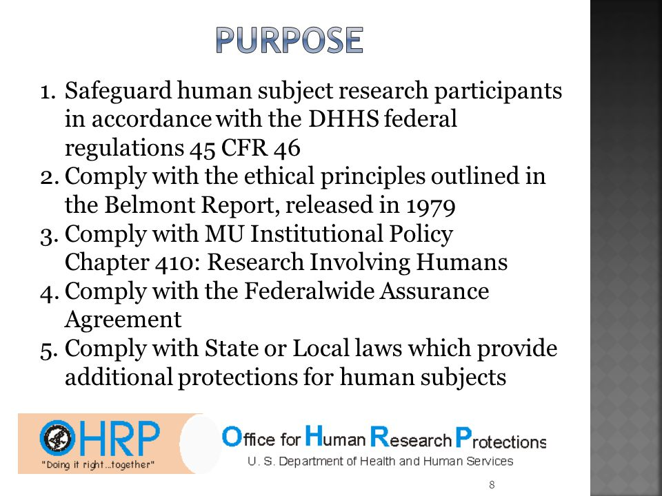 purpose Safeguard human subject research participants in accordance with the DHHS federal regulations 45 CFR 46.