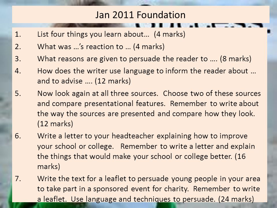 Jan 2011 Foundation List four things you learn about… (4 marks)