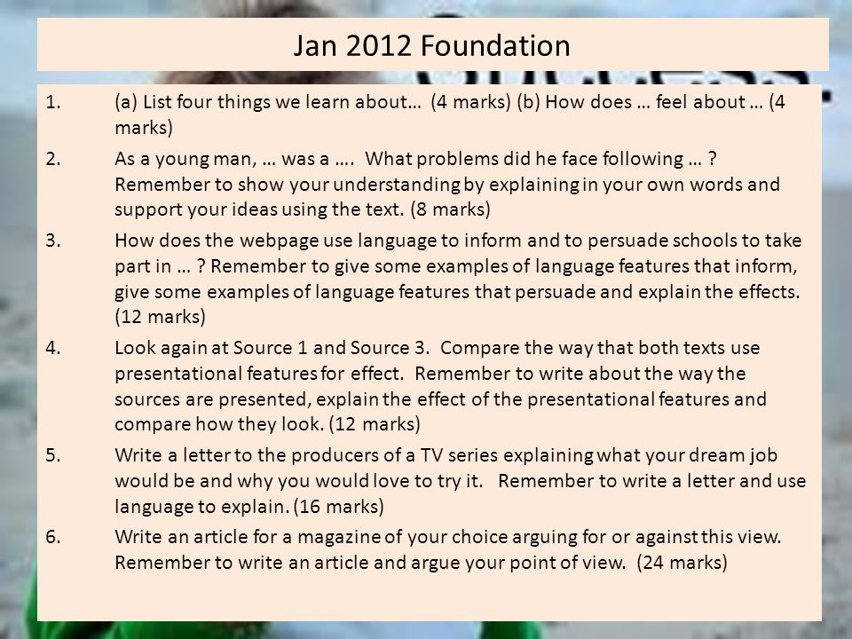 Jan 2012 Foundation (a) List four things we learn about… (4 marks) (b) How does … feel about … (4 marks)