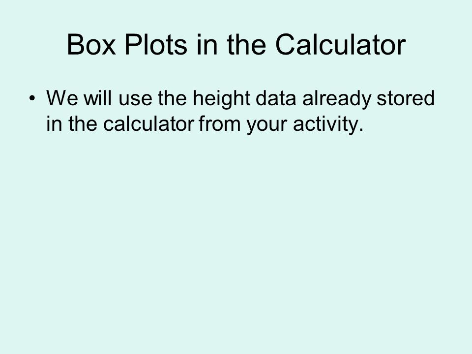 Box Plots in the Calculator