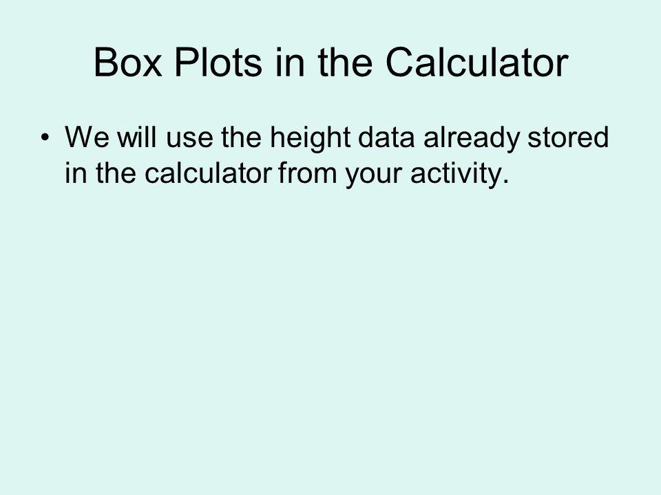 Box Plots in the Calculator