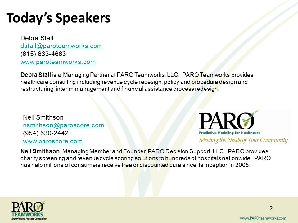 Today's Speakers Debra Stall dstall@paroteamworks.com (615) 633-4663