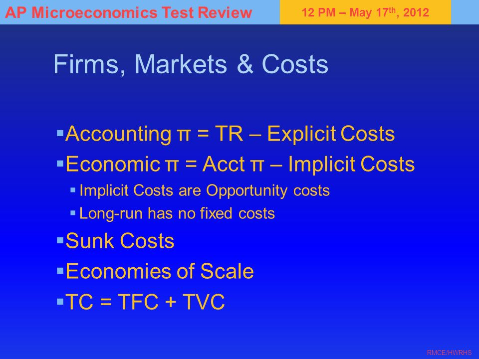 Firms, Markets & Costs Accounting π = TR – Explicit Costs