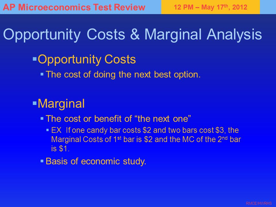 Opportunity Costs & Marginal Analysis