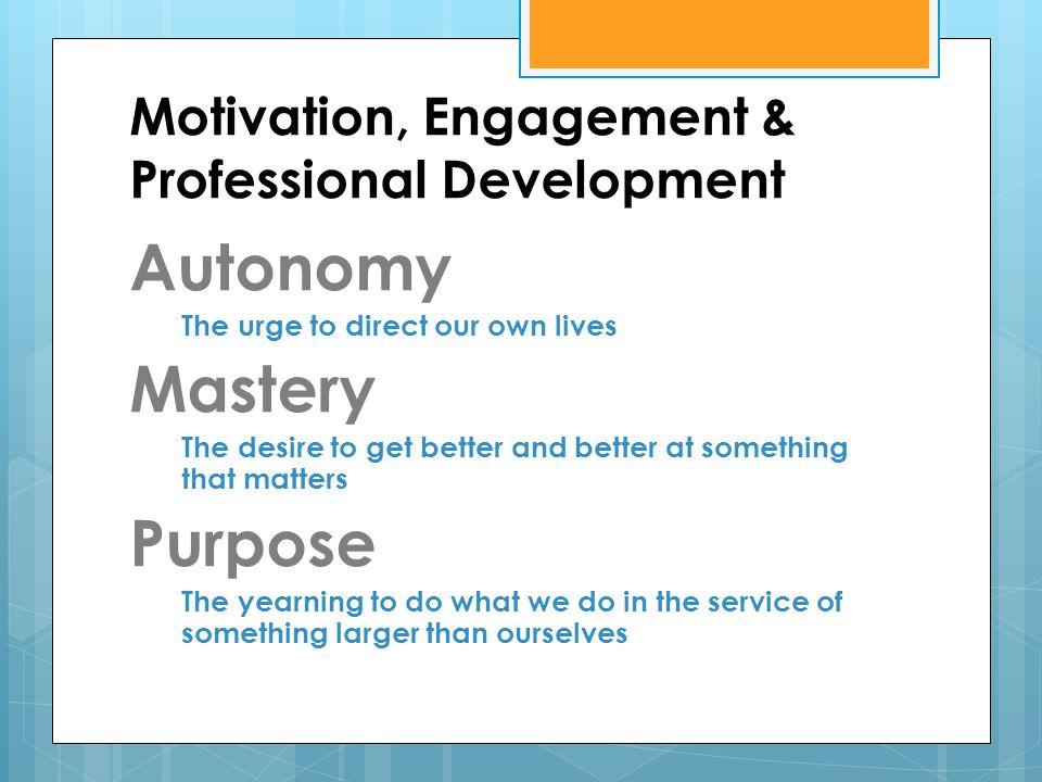 Motivation, Engagement & Professional Development