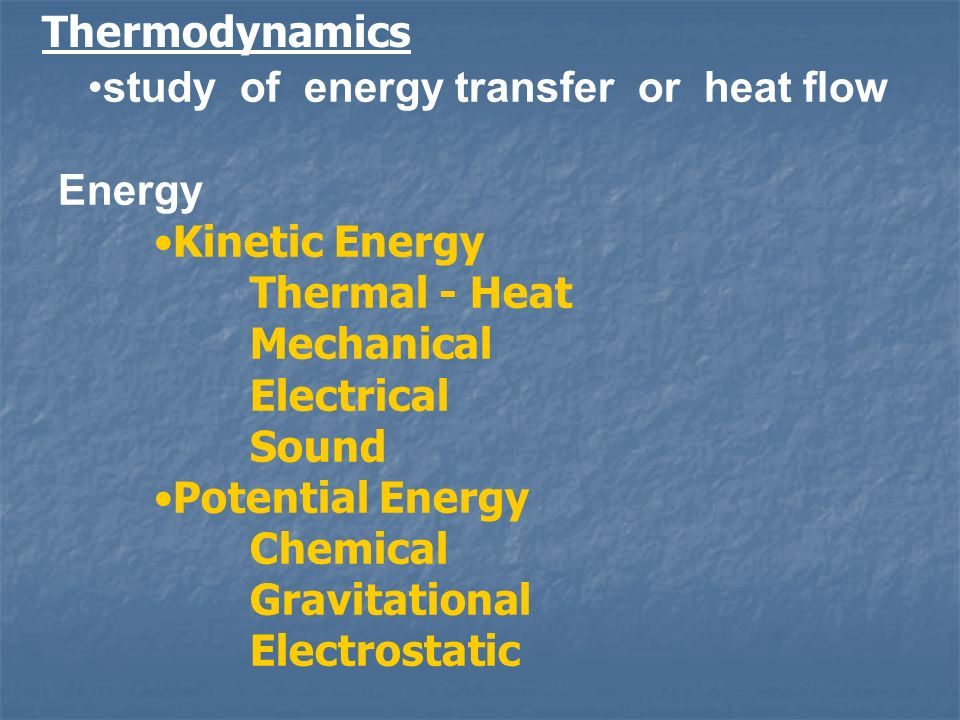 study of energy transfer or heat flow