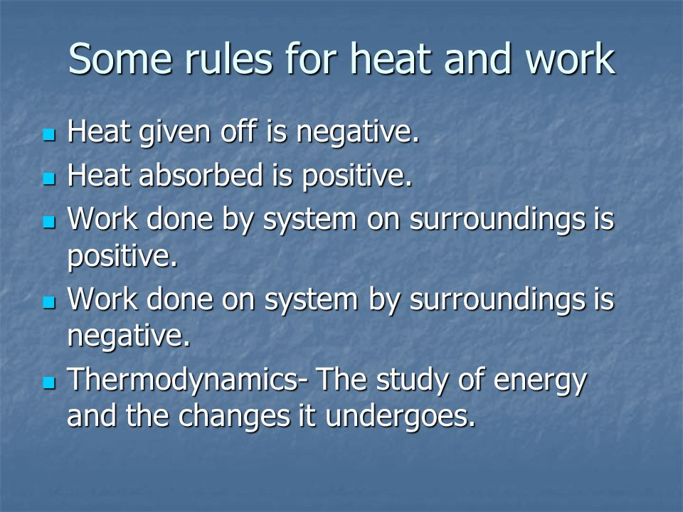 Some rules for heat and work