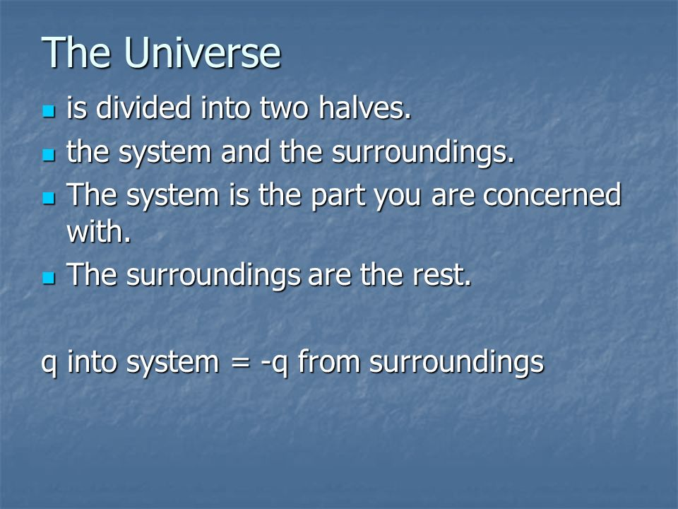 The Universe is divided into two halves.