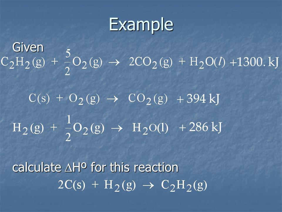 Example Given +1300. kJ + 394 kJ + 286 kJ