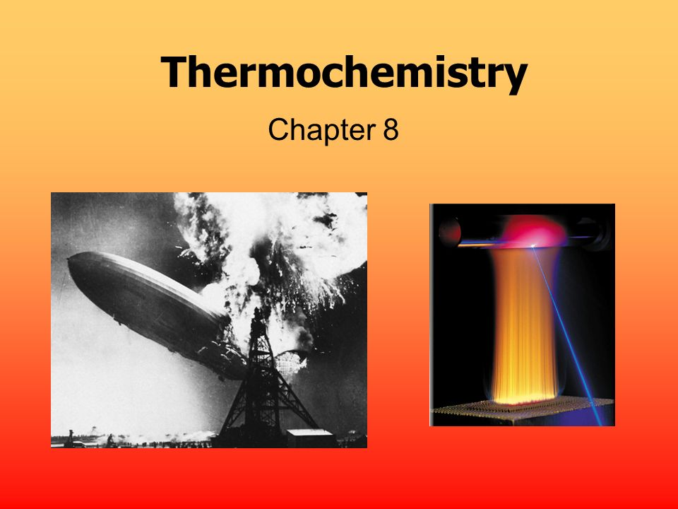 Thermochemistry Chapter 8