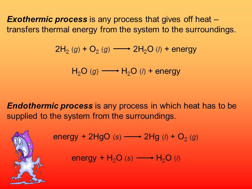 2H2 (g) + O2 (g) 2H2O (l) + energy