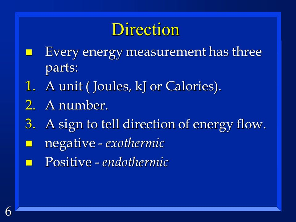 Direction Every energy measurement has three parts: